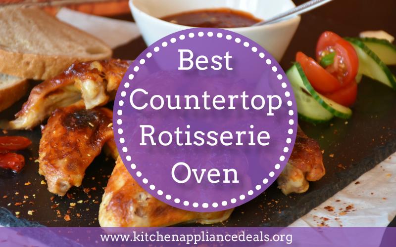 Best Countertop Rotisserie Oven Buying Guide